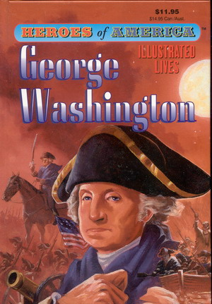 Image for Great Illustrated Classics: Heroes of America: George Washington
