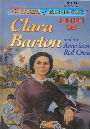 Image for Great Illustrated Classics: Heroes of America: Clara Barton