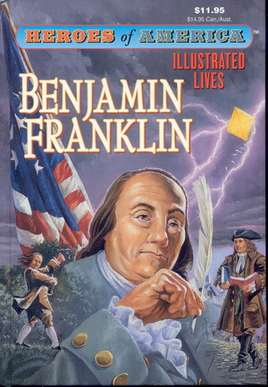 Image for Great Illustrated Classics: Heroes of America: Benjamin Franklin