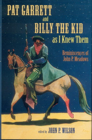 Image for Pat Garrett and Billy the Kid as I Knew Them